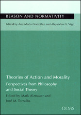 Theories of Action and Morality - Perspectives from Philosophy and Social Theory.